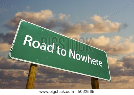 Road To Nowhere Green Road Sign
