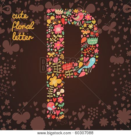 The letter P. Bright floral element of colorful alphabet made from birds, flowers, petals, hearts and twigs. Summer floral ABC element in vector