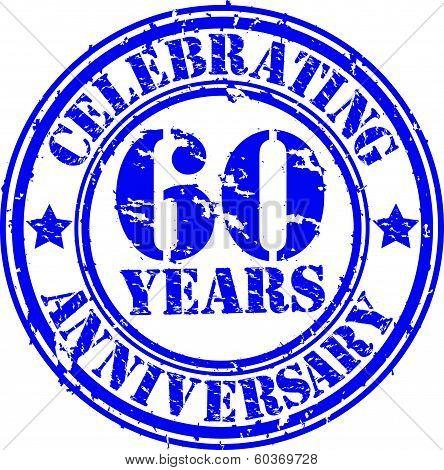 Celebrating 60 years anniversary grunge rubber stamp, vector illustration