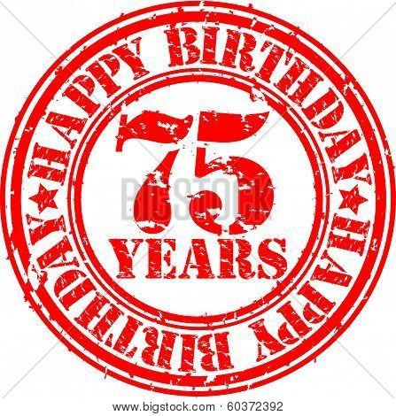 Grunge 75 years happy birthday rubber stamp, vector illustration
