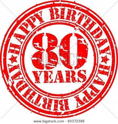 Grunge 80 years happy birthday rubber stamp, vector illustration