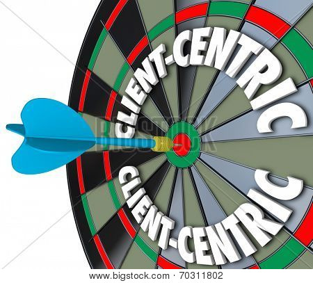 Client Centric 3d words on dart board targeting excellent customer service and meeting needs as first priority job