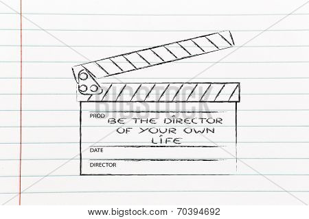 Be The Director Of Your Own Life, Chase Your Dreams, Meet Your Goals