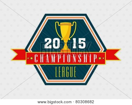 Stylish sticker or label design with golden trophy for Cricket Championship League 2015 on grey background.