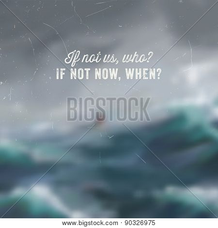 Inspirational Quote Vector Illustration Poster. Ocean Waves, Wind, Storm and Ship.