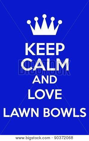 Keep Calm And Love Lawn Bowls