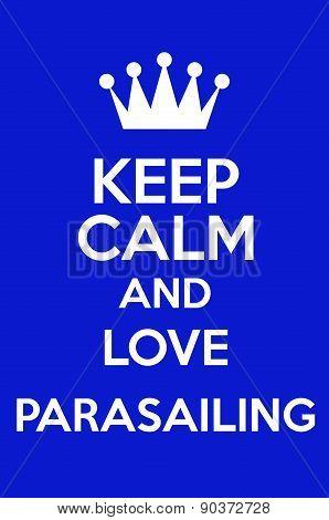 Keep Calm And Love Parasailing