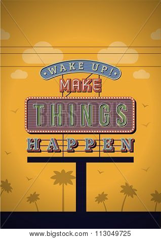 Retro Neon Sign Vintage Signboard With Motivational Quote Wake Up, Make Things Happen. Vector Illust