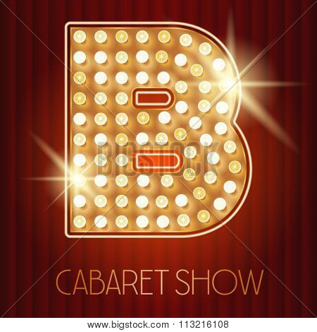 Vector shiny gold lamp alphabet in cabaret show style. Letter B