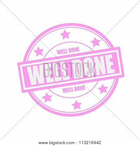 Well Done White Stamp Text On Circle On Pink Background And Star