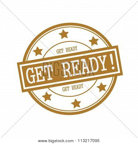 Get Ready White Stamp Text On Circle On Brown Background And Star
