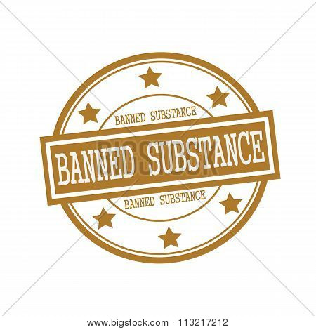 Banned Substance White Stamp Text On Circle On Brown Background And Star