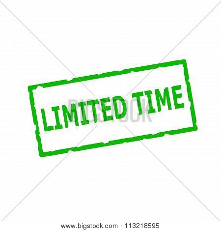 Limited Time Green Stamp Text On Rectangular White Background