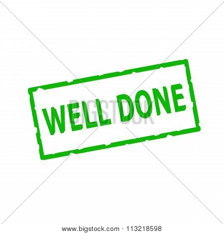 Well Done Green Stamp Text On Rectangular White Background