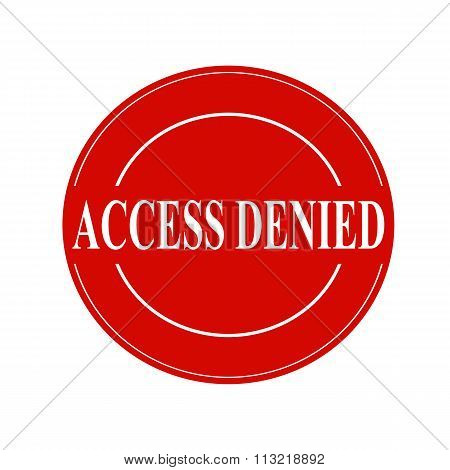 Access Denied White Stamp Text On Circle On Red Background