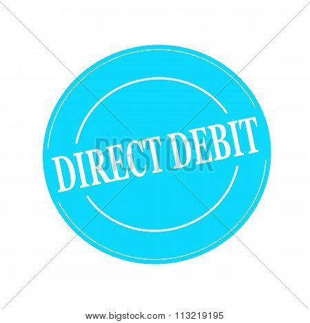 Direct Debit White Stamp Text On Circle On Blue Background