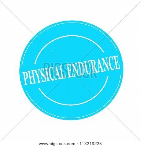 Physical Endurance White Stamp Text On Circle On Blue Background