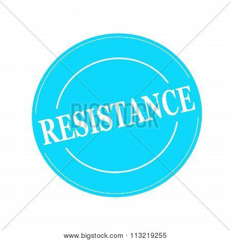Resistance White Stamp Text On Circle On Blue Background