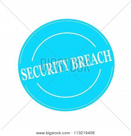Security Breach White Stamp Text On Circle On Blue Background