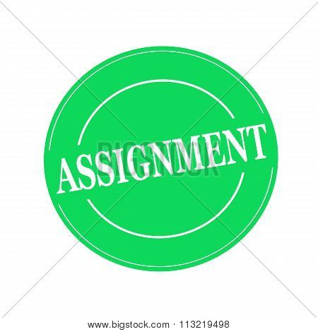 Assignment White Stamp Text On Circle On Green Background