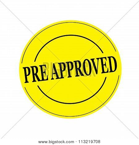 Pre Approved Black Stamp Text On Circle On Yellow Background
