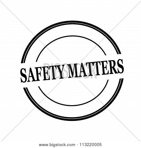 Safety Matters Black Stamp Text On Circle On White Background