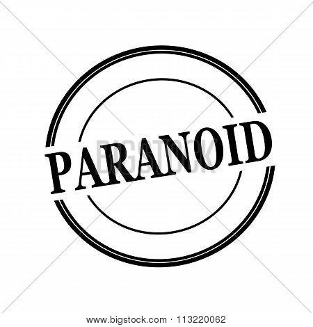 Paranoid Black Stamp Text On Circle On White Background