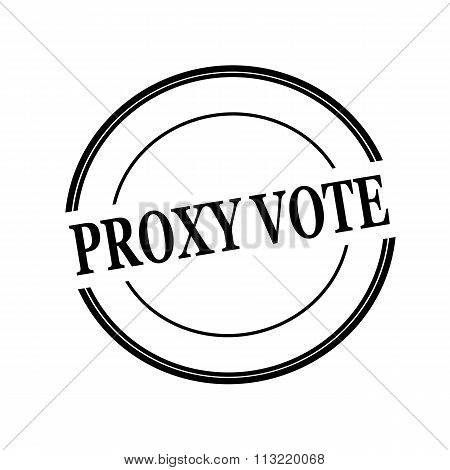 Proxy Vote Black Stamp Text On Circle On White Background