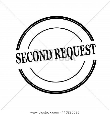 Second Request Black Stamp Text On Circle On White Background
