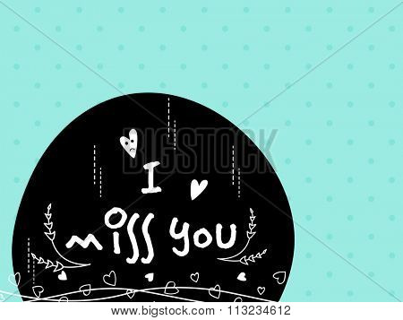 Elegant greeting card with stylish text I Miss You for Happy Valentine's Day celebration.