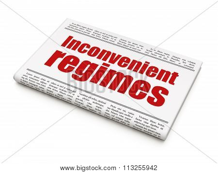 Politics concept: newspaper headline Inconvenient Regimes