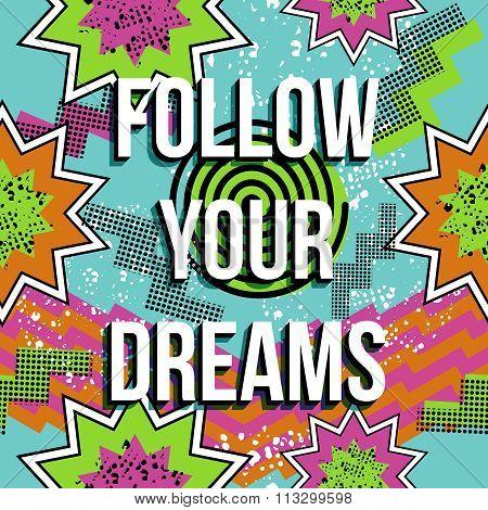 Inspiration Quote Motivation Dream Retro Pop Comic