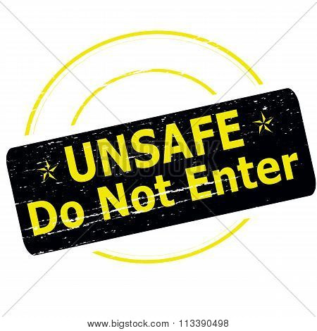 Rubber stamp with text unsafe do not enter inside vector illustration
