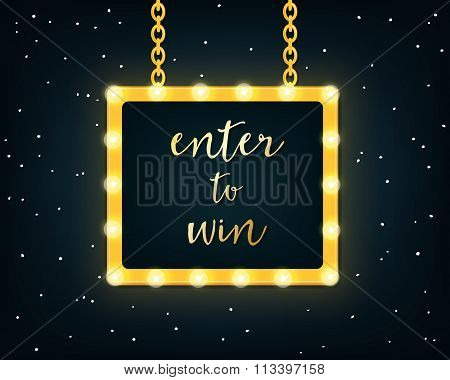 Enter to Win. Golden Sign on Marquee Lights Board