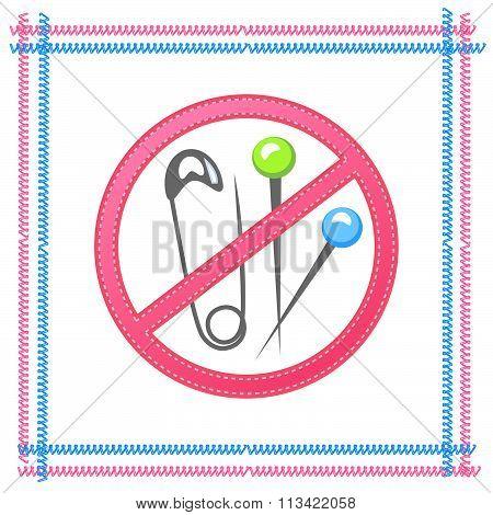 Needles, pins, no sharp objects, the warning sign.