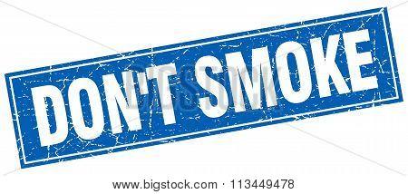 Don't Smoke Blue Square Grunge Stamp On White