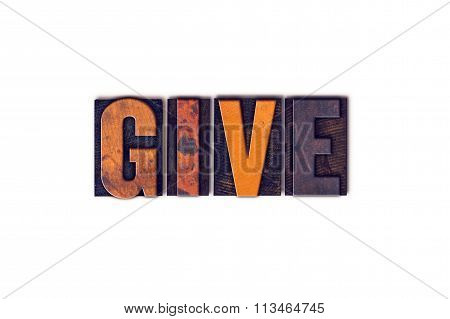 Give Concept Isolated Letterpress Type
