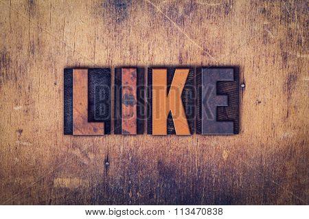 Like Concept Wooden Letterpress Type