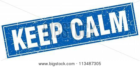 Keep Calm Blue Square Grunge Stamp On White