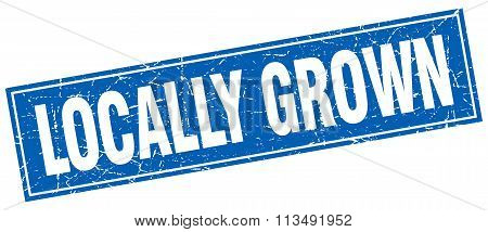 Locally Grown Blue Square Grunge Stamp On White