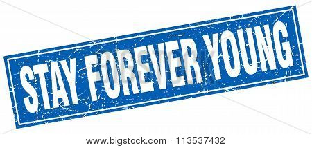 Stay Forever Young Blue Square Grunge Stamp On White