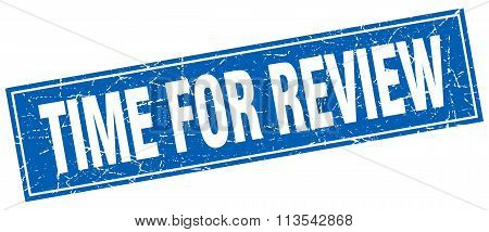 Time For Review Blue Square Grunge Stamp On White