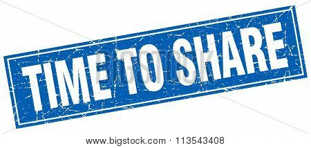 Time To Share Blue Square Grunge Stamp On White