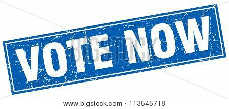 Vote Now Blue Square Grunge Stamp On White