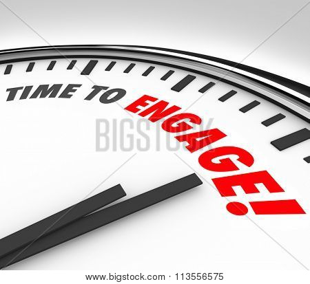 Time to Engage words on a clock to illustrate a need to interact, participate, join or share with a group