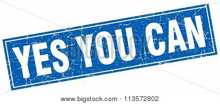 Yes You Can Blue Square Grunge Stamp On White