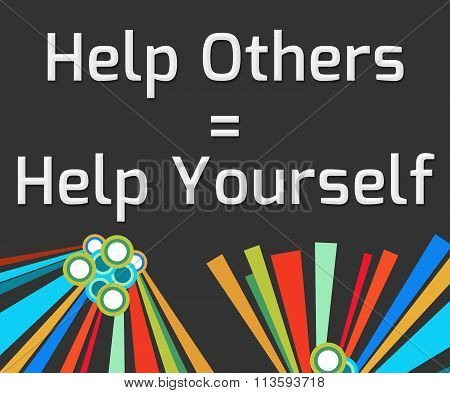 Help Others Help Yourself Dark Colorful Elements