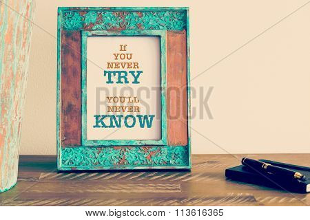 Motivational Quote Written On Vintage Photo Frame If You Never Try You'll Never Know
