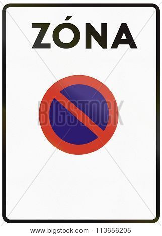 Road Sign Used In Slovakia - No Parking Zone. Zona Means Zone