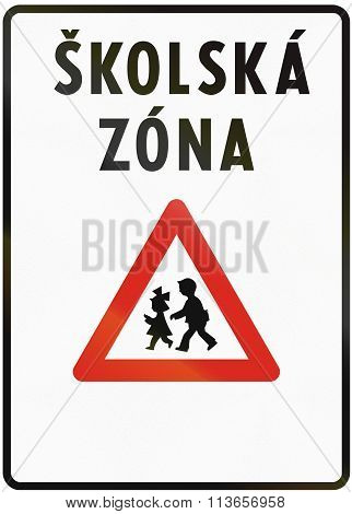 Road Sign Used In Slovakia - School Zone. Skolska Zona Means School Zone